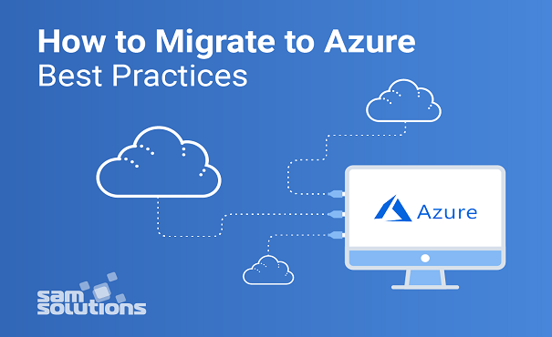 Best Practices for Microsoft Azure Cloud Migration | SaM